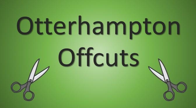 "See the latest ""Otterhampton Offcuts"""