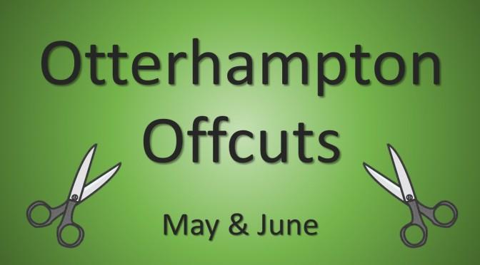 "May & June Edition of ""Otterhampton Offcuts"""